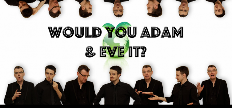 Would you Adam and Eve it?